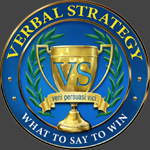 Verbal Strategy :: What to Say to Win!